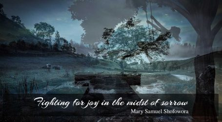 Fighting for joy in the midst of sorrow