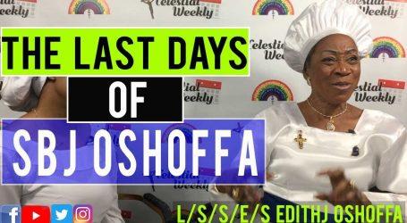 The Last Days of SBJ Oshoffa