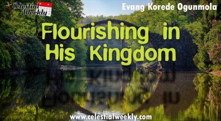 Flourishing in His Kingdom
