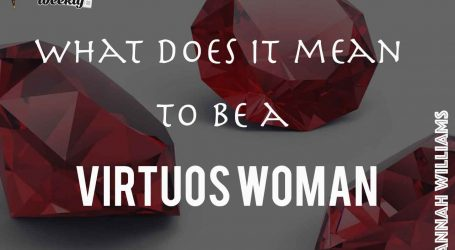 What it really means to be a virtuous woman?
