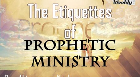 The Etiquettes of Prophetic Ministry