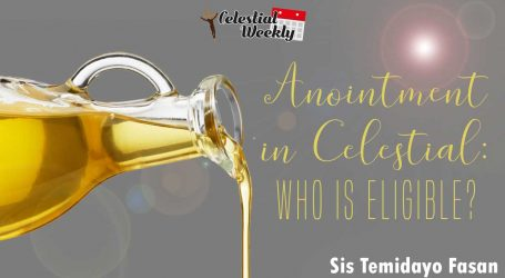 Anointment in Celestial Who is eligible