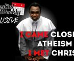 """I CAME CLOSE TO ATHEISM, I MET CHRIST"" – A CELESTIAL WEEKLY EXCLUSIVE WITH PRO. KUNLE HAMILTON"