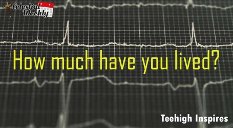 How much have you lived?