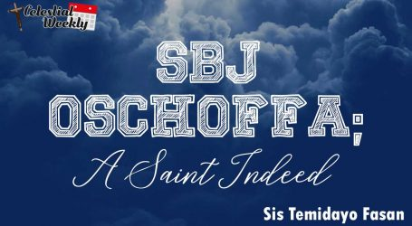 SBJ Oschoffa; A Saint Indeed