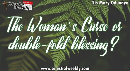 The Woman's Curse or double-fold blessing?