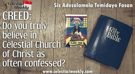 Creed :  Do you truly believe in Celestial Church as often confessed?
