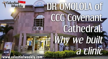 Dr. Omololu of CCC Covenant Cathedral – Why we built a clinic