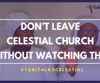 Don't leave Celestial Church without watching this! #TORITALKSCELESTIAL