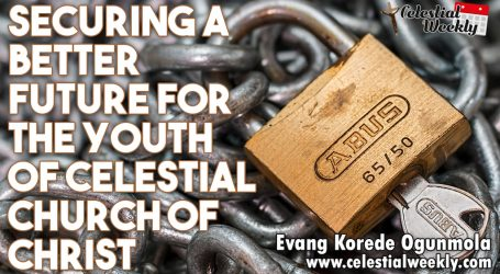 Securing a better future for the youths of Celestial Church of Christ