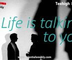 Life is talking to you