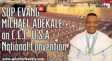 Sup. Evang. Michael Adekale on C.C.C U.S.A NATIONAL CONVENTION