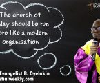 The church of today should be run more like a modern organisation