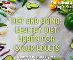 Diet and Ageing: Healthy Diet Habits for Older Adults